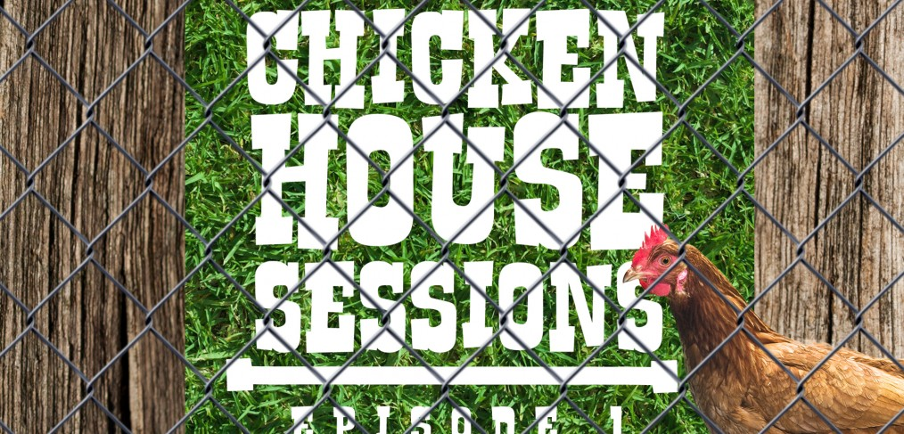 Chicken House Sessions